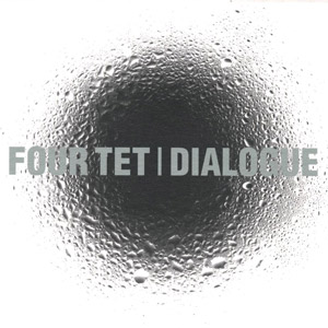 <i>Dialogue</i> (Four Tet album) 1999 studio album by Four Tet