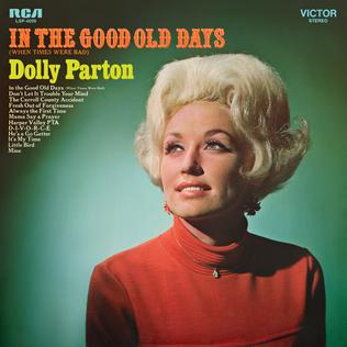 <i>In the Good Old Days (When Times Were Bad)</i> 1969 studio album by Dolly Parton