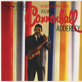 <i>In the Land of Hi-Fi with Julian Cannonball Adderley</i> 1956 studio album by Cannonball Adderley