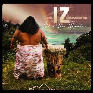 Somewhere Over the Rainbow/What a Wonderful World 1993 medley performed by Israel Kamakawiwoʻole