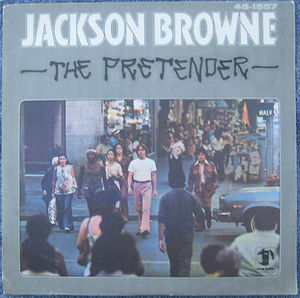 The Pretender (Jackson Browne song) song performed by Jackson Browne