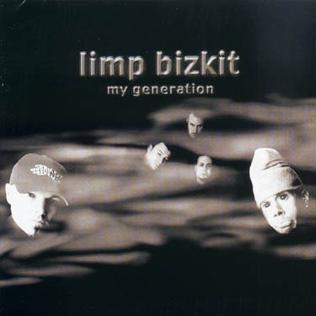My Generation (Limp Bizkit song) 2000 single by Limp Bizkit