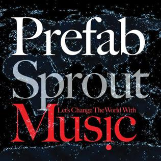 <i>Lets Change the World with Music</i> 2009 studio album by Prefab Sprout