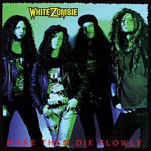 <i>Make Them Die Slowly</i> (album) 1989 studio album by White Zombie