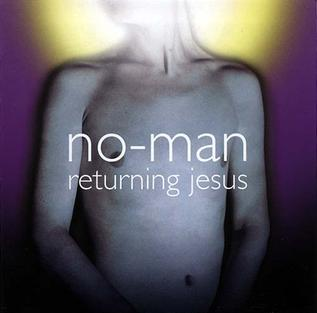 <i>Returning Jesus</i> 2001 studio album by No-Man