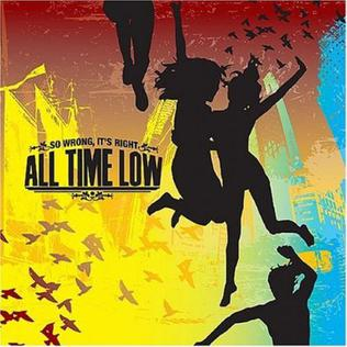<i>So Wrong, Its Right</i> 2007 studio album by All Time Low