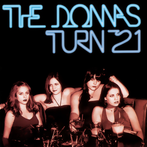 <i>The Donnas Turn 21</i> 2001 studio album by The Donnas