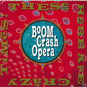 <i>These Here Are Crazy Times</i> 1989 studio album by Boom Crash Opera