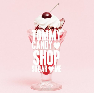 <i>Tommy Candy Shop Sugar Me</i> 2013 studio album by Tommy february