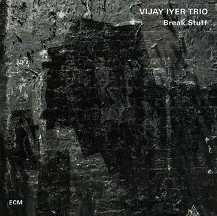 <i>Break Stuff</i> (album) 2015 studio album by Vijay Iyer