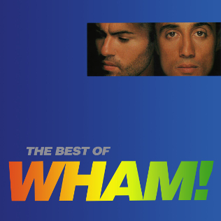 The Best Of Wham If You Were There Wikipedia
