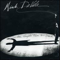 <i>Where Angels Fear to Tread</i> (Mink DeVille album) 1983 studio album by Mink DeVille