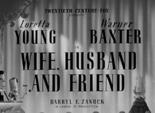 <i>Wife, Husband and Friend</i> 1939 film by Gregory Ratoff