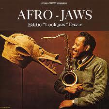 """<i>Afro-Jaws</i> 1961 studio album by Eddie """"Lockjaw"""" Davis"""