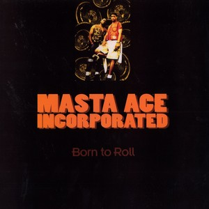 Born to Roll (song) 1994 single by Masta Ace Incorporated