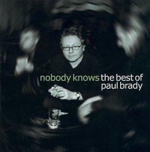 <i>Nobody Knows: The Best of Paul Brady</i> 1999 greatest hits album by Paul Brady