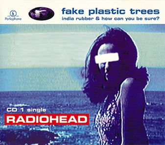 Fake Plastic Trees 1995 single by Radiohead