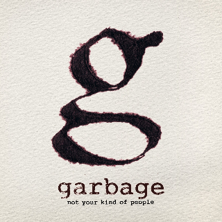 <i>Not Your Kind of People</i> 2012 studio album by Garbage
