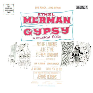 <i>Gypsy</i> (musical) 1959 musical by Jule Styne, Stephen Sondheim and Arthur Laurents