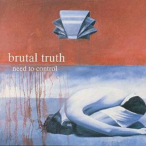 <i>Need to Control</i> 1994 studio album by Brutal Truth
