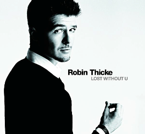 Lost Without U 2007 single by Robin Thicke