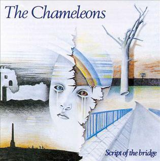 <i>Script of the Bridge</i> 1983 studio album by The Chameleons