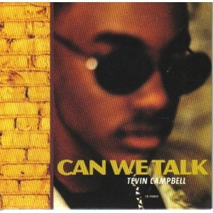 can we talk Can we talk is a song recorded by american r&b singer tevin campbell and composed and produced by babyface it was the first single to be released from his double platinum second release i'm ready the song hit top ten on the pop charts peaking at number nine on the billboard hot 100.