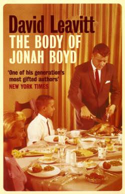 The Body of Jonah Boyd: A Novel David Leavitt