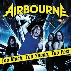 Too Much, Too Young, Too Fast 2007 single by Airbourne