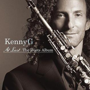 <i>At Last...The Duets Album</i> 2004 studio album by Kenny G