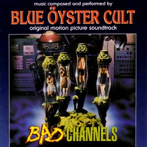 <i>Bad Channels</i> (album) 1992 soundtrack album by Blue Öyster Cult