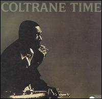Coltrane Time Hard Driving Jazz album cover
