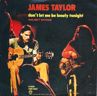 Dont Let Me Be Lonely Tonight single by James Taylor