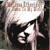 Come to My Window 1994 single by Melissa Etheridge