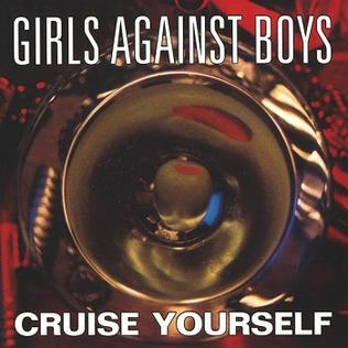 <i>Cruise Yourself</i> 1994 studio album by Girls Against Boys