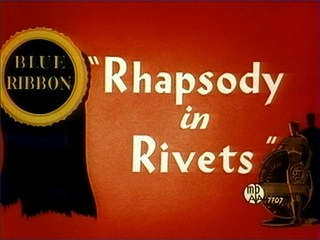 <i>Rhapsody in Rivets</i> 1941 animated short film directed by Friz Freleng