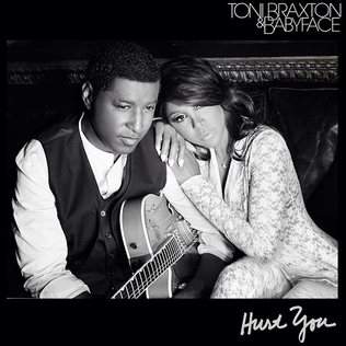 Hurt You 2013 single by Toni Braxton and Babyface