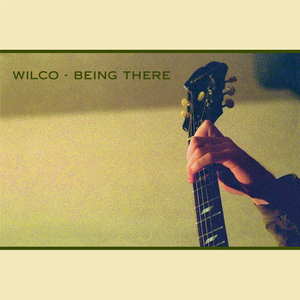 <i>Being There</i> (Wilco album) 1996 studio album by Wilco