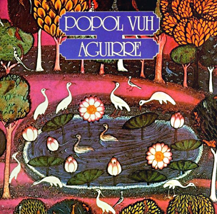 <i>Aguirre</i> (soundtrack) 1975 studio album by Popol Vuh