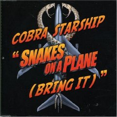 Snakes on a Plane (Bring It) debut single of Cobra Starship