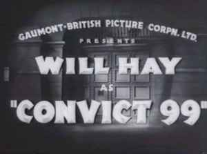 <i>Convict 99</i> 1938 British comedy film directed by Marcel Varnel