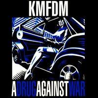 Titelbild des Gesangs A Drug Against War von KMFDM