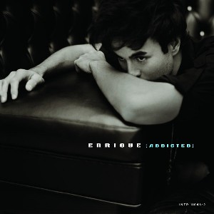 Enrique Iglesias - Addicted - Single