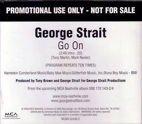 Go On (George Strait song) 2000 single by George Strait