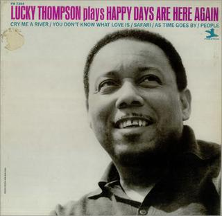 <i>Lucky Thompson Plays Happy Days Are Here Again</i> album by Lucky Thompson
