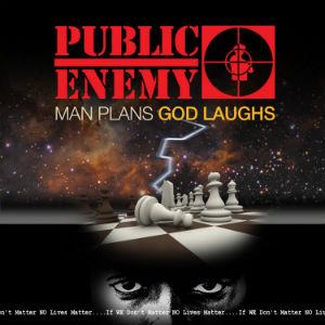<i>Man Plans God Laughs</i> 2015 studio album by Public Enemy