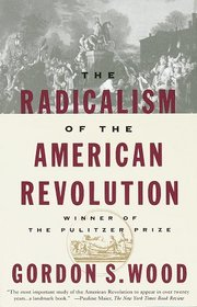 radical american revolution essay The radicalism of the american revolution is a bestseller being written by gordon wood the book involves the creation of the republic of america from 1776 to 1787.