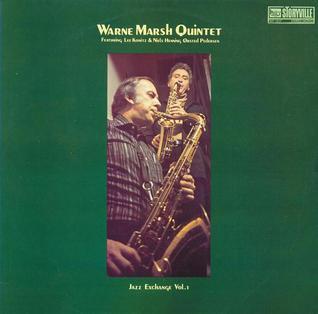 <i>Warne Marsh Quintet: Jazz Exchange Vol. 1</i> 1976 live album by Warne Marsh Quintet featuring Lee Konitz & Niels-Henning Ørsted Pedersen