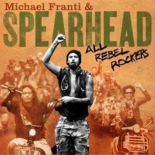 <i>All Rebel Rockers</i> 2008 studio album by Michael Franti & Spearhead