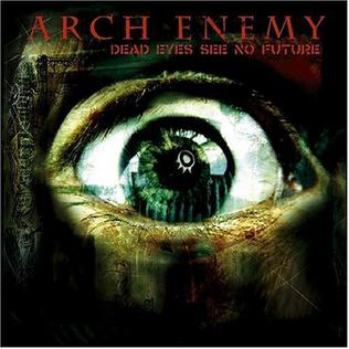 <i>Dead Eyes See No Future</i> 2004 EP by Arch Enemy